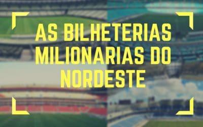 As maiores bilheterias do futebol nordestino, acima de R$ 1 milhão