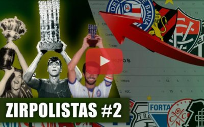 Zirpolistas 2 – As melhores campanhas dos clubes do Nordeste no Brasileirão