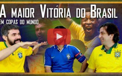 Escolhe ou Morre – A maior vitória da Seleção Brasileira em Copas do Mundo