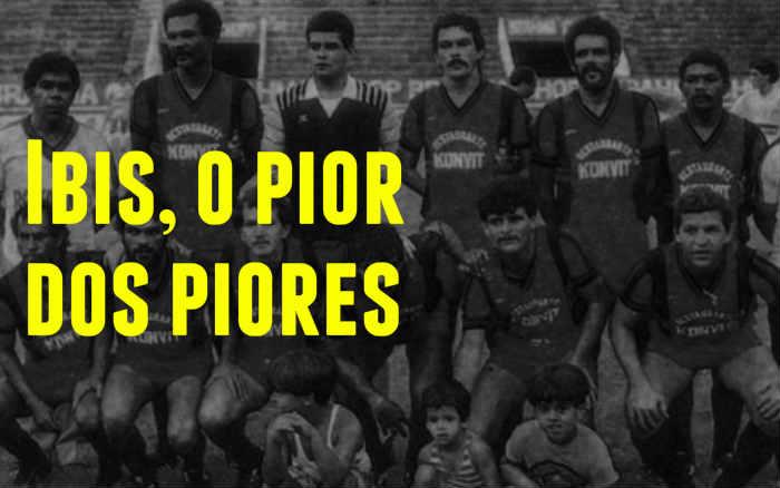 Vídeo | Os números que fazem do Íbis o pior time de futebol do mundo. Saldo de -1,7 mil